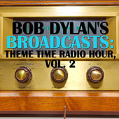 Bob Dylan's Broadcasts: Theme Time Radio Hour, Vol. 2 by Various Artists