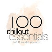 100 Chillout Essentials (The 100 Best Chill Songs Ever) de Various Artists
