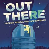 Out There - A Rockin' Musical Trip Through Space by Various Artists