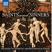 Saints and Sinners - The Music of Medieval and Renaissance Europe de Various Artists