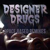 Space Based (Remixes) de The Designer Drugs