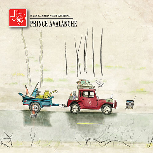 Prince Avalanche: An Original Motion Picture Soundtrack by Explosions In The Sky