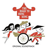 The Road To Hong Kong (Original Soundtrack) by Various Artists