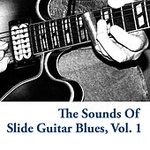 The Sounds of Slide Guitar Blues, Vol. 1 by Various Artists