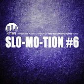 Slo-Mo-Tion #6 - A New Chapter of Deep Electronic House Music by Various Artists