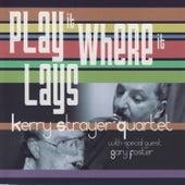 Play It Where It Lays de Kerry Strayer