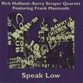 Speak Low de Rick Holland