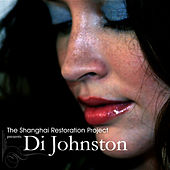 The Shanghai Restoration Project Presents: Di Johnston by Di Johnston