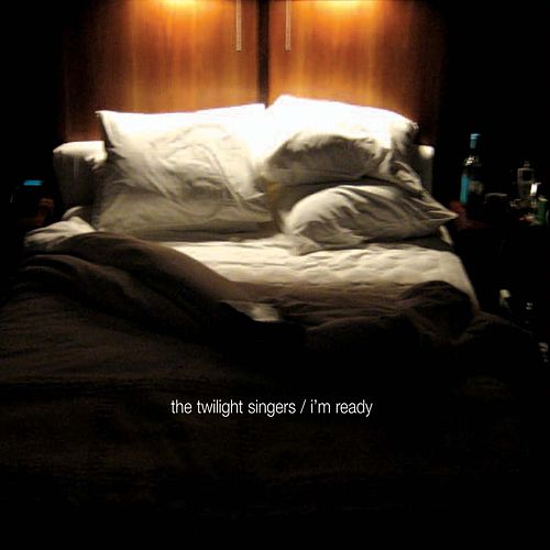 I'm Ready (Single) by The Twilight Singers