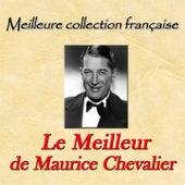 Meilleure collection française: le meilleur de Maurice Chevalier de Maurice Chevalier