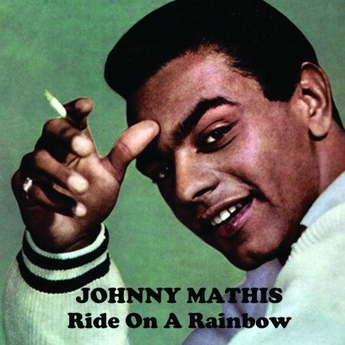 Ride On A Rainbow de Johnny Mathis