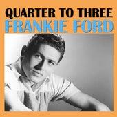 Quarter To Three de Frankie Ford