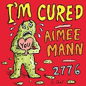 I'm Cured by Aimee Mann
