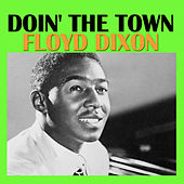 Doin' The Town by Floyd Dixon