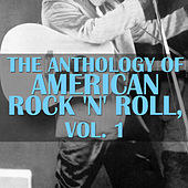 The Anthology Of American Rock 'n' Roll, Vol. 1 von Various Artists