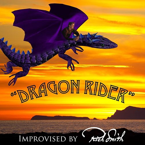 Dragon Rider (Improvised) by Rich Smith