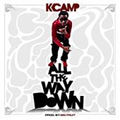 All the Way Down - Single by K Camp