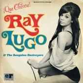 Que Chevere! by Ray Lugo