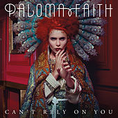 Can't Rely on You von Paloma Faith