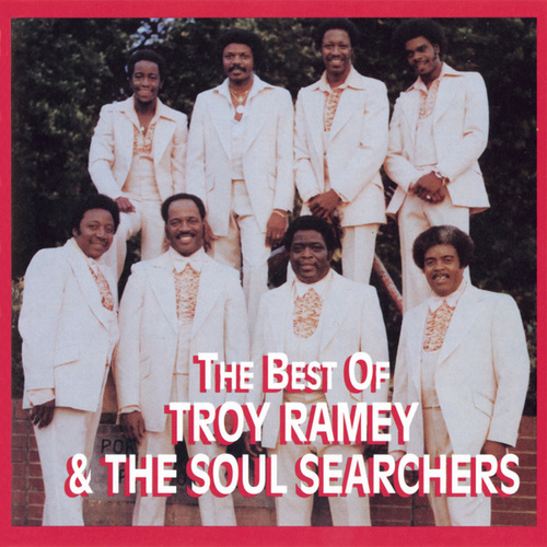 The Best Of Troy Ramey & The Soul Searchers by Troy Ramey & the Soul Searchers