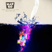 Only For You by Mat Zo