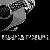 Rollin' & Tumblin' Slide Guitar Blues, Vol. 2 by Various Artists
