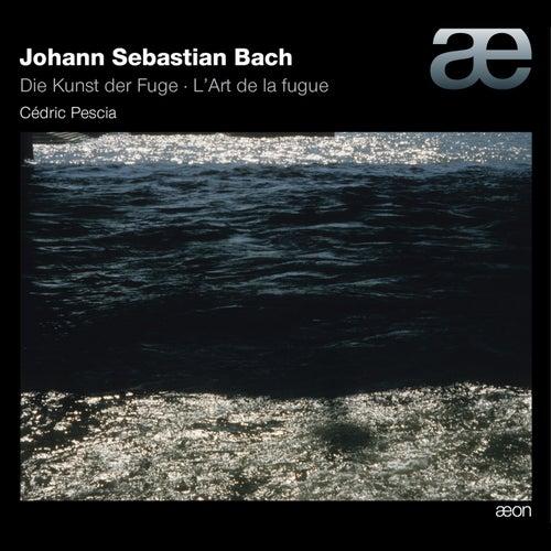 Bach: Die Kunst der Fuge by Cédric Pescia