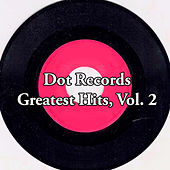Dot Records Greatest Hits, Vol. 2 by Various Artists