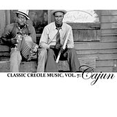 Classic Creole Music, Vol. 7: Cajun de Various Artists