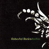 Roberto Ribeiro - Duetos de Roberto Ribeiro