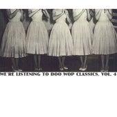 We're Listening To Doo Wop Classics, Vol. 4 de Various Artists