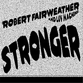 Stronger by Robert Fairweather