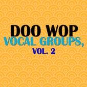Doo Wop Vocal Groups, Vol. 2 de Various Artists