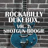 Rockabilly Dukebox, Vol. 7: Shotgun Boogie de Various Artists