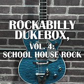 Rockabilly Dukebox, Vol. 4: School House Rock by Various Artists