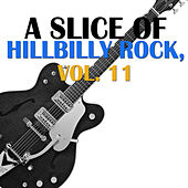 A Slice of Hillbilly Rock, Vol. 11 de Various Artists