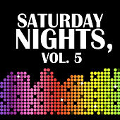 Saturday Nights, Vol. 5 di Various Artists