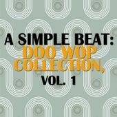 A Simple Beat: Doo Wop Collection, Vol. 1 de Various Artists