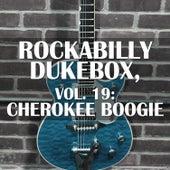 Rockabilly Dukebox, Vol. 19: Cherokee Boogie by Various Artists