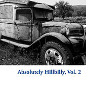 Absolutely Hillbilly, Vol. 2 by Various Artists