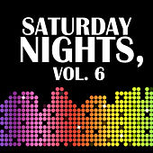 Saturday Nights, Vol. 6 by Various Artists