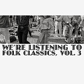 We're Listening To Folk Classics, Vol. 3 de Various Artists