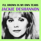 I'll Drown In My Own Tears von Jackie DeShannon