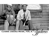 Classic Creole Music, Vol. 8: Zydeco de Various Artists