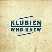 Who Knew by Klubien