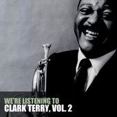 We're Listening To Clark Terry, Vol. 2 di Clark Terry