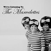 We're Listening To The Marvelettes by The Marvelettes