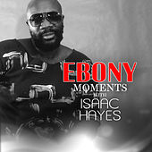 Isaac Hayes Interviews with Ebony Moments (Live Interview) de Isaac Hayes