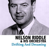 Drifting And Dreaming by Nelson Riddle