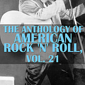 The Anthology Of American Rock 'n' Roll, Vol. 21 by Various Artists